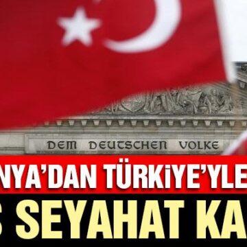 Son dakika… Almanya, Türkiye'ye yönelik seyahat uyarısını kaldırdı