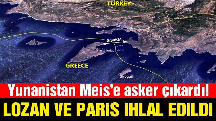 Yunanistan Meis'e feribotlarla asker çıkardı, Lozan ve Paris Barış Antlaşmalarını ihlal etti
