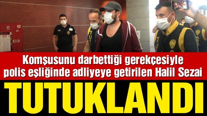 Son dakika… Halil Sezai tutuklandı!
