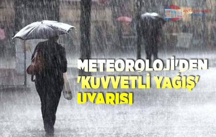 Antalya için 'kuvvetli yağış' uyarısı!
