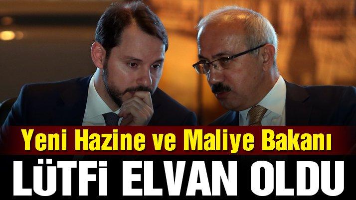 Son dakika… Yeni Hazine ve Maliye Bakanı Lütfi Elvan oldu
