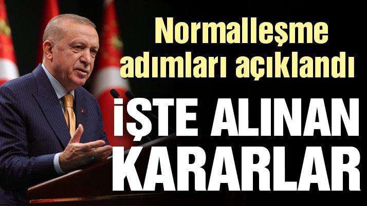 Cumhurbaşkanı Erdoğan normalleşme adımlarını açıkladı: İşte alınan kararlar!