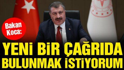 Son dakika… Sağlık Bakanı Fahrettin Koca: Size yeni bir çağrıda bulunmak istiyorum