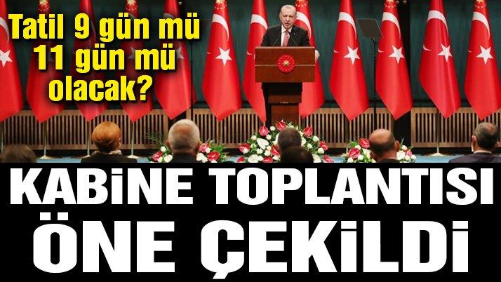 Kabine Toplantısı öne çekildi, gözler Erdoğan'da! Bayram tatili kaç gün olacak?