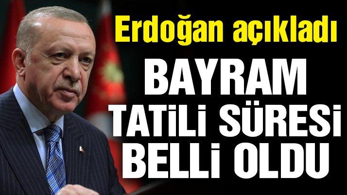 Cumhurbaşkanı Erdoğan, Kurban Bayramı tatili süresini açıkladı